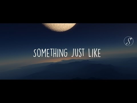 The Chainsmokers - Something Just Like...