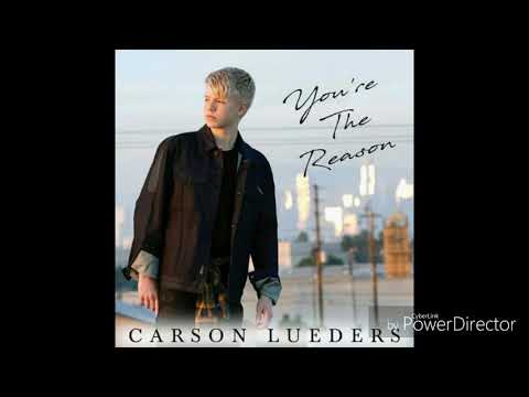 Carson Lueders - You're The Reason