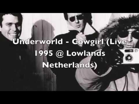 Underworld - Cowgirl (Live 1995 Netherlands Lowlands) mp3