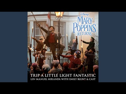 "Trip a Little Light Fantastic (From ""Mary Poppins Returns""/Edit) Mp3"