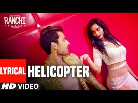 Ranchi Diaries: Helicopter Lyrical   Soundarya Sharma   Himansh Kohli   Tony Kakkar   Neha Kakkar