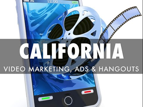Video Marketing, Ads & Hangouts In California