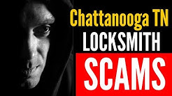 Locksmith in Chattanooga Scams | WARNING !! Scam Artists posing as locksmiths in Chattanooga TN