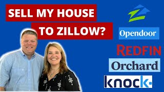 Should I Sell My House to Zillow, Opendoor, Redfin, or Orchard?