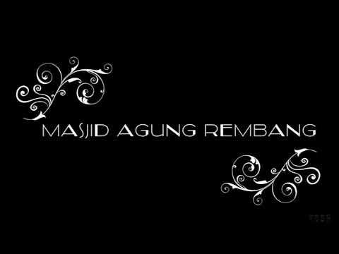 ADZAN MERDU MASJID AGUNG REMBANG , DRONE VIEW ,#exploremasjid 001 RAMADHAN 1439 H