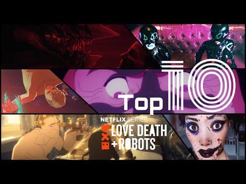 LOVE DEATH + ROBOTS: LA SERIE SIN CENSURA DE NETFLIX   TOP 10