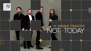 Imagine Dragons - Not Today (Lyric Video)