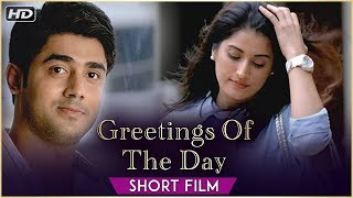 Greetings Of The Day | Latest Short Film | Feat. Akshay Mhatre, Divinaa Thackur, Abhyangh K