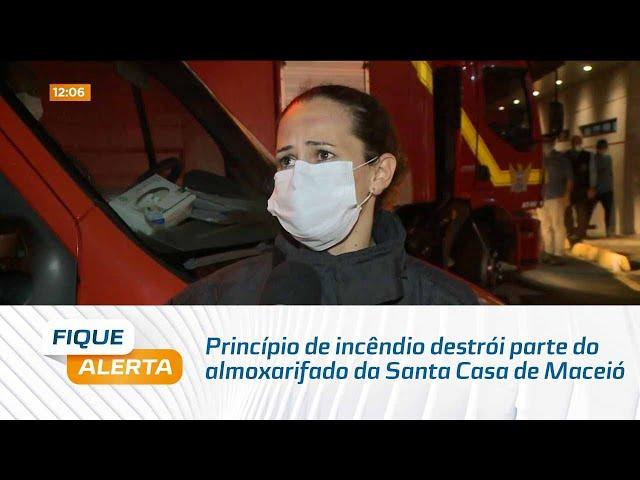 Princípio de incêndio destrói parte do almoxarifado da Santa Casa de Maceió