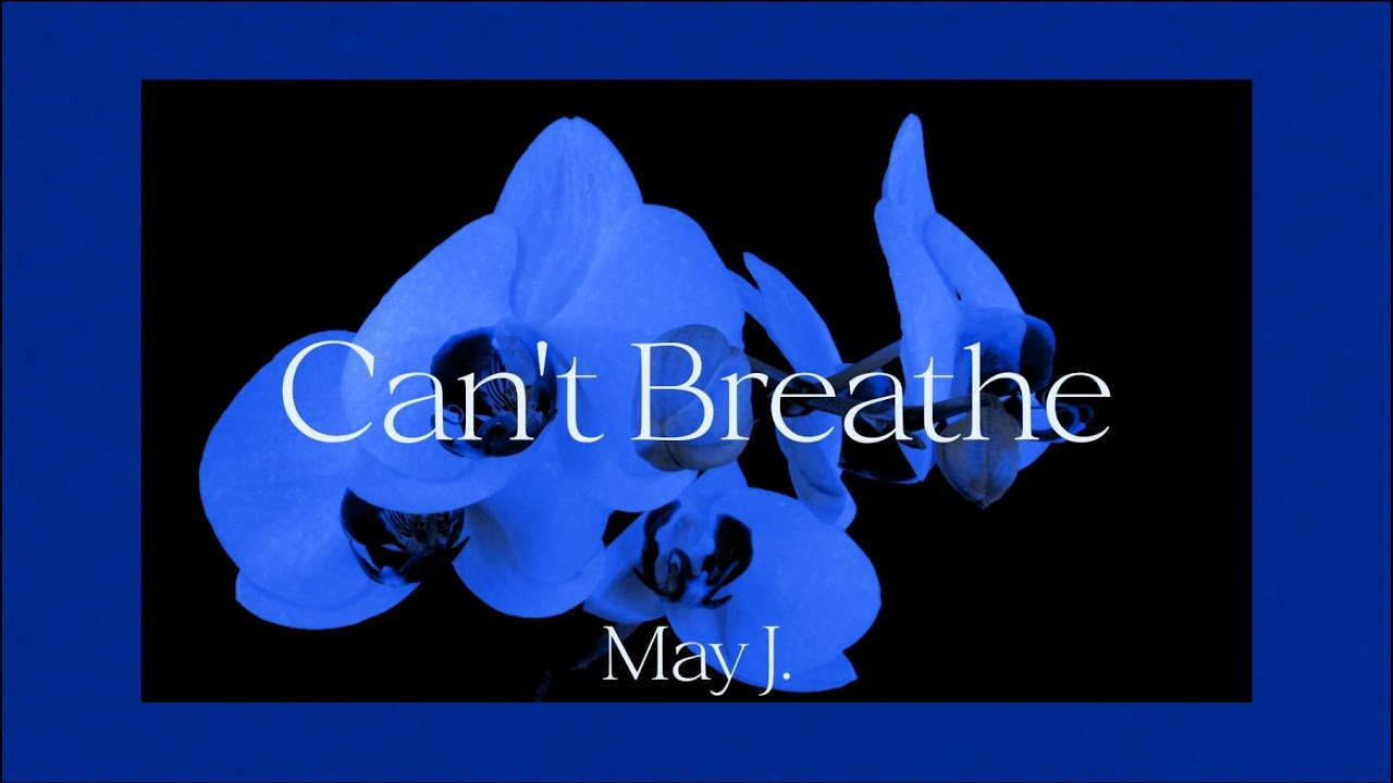 May J. 「Can't Breathe」リリックビデオ