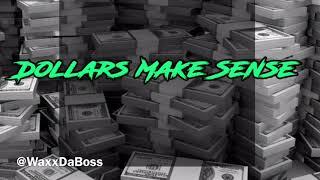 Dollars Make Sense (Instrumental) Waxx Da Boss