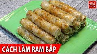 Cách làm RAM BẮP đúng chất xứ Quảng, dễ làm ăn ngon không bao giờ ngán
