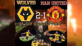 FA CUP QUARTER FINAL!!!| Wolves 2-1 Man United| My Match Highlights| (16/03/19)