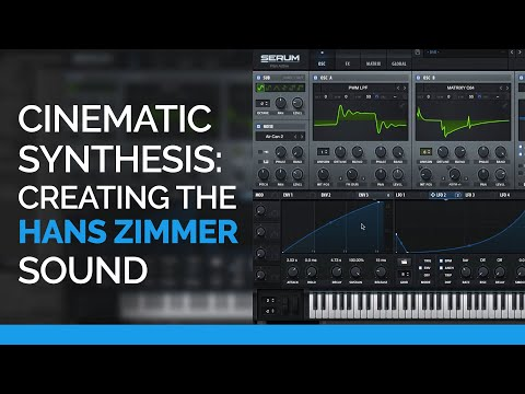Cinematic Synthesis: Creating Hans Zimmer Style Sounds