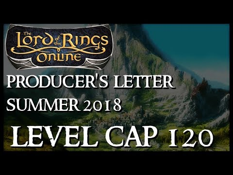 LOTRO: May 2018 Producer's Letter Discussion | U23 Level Cap 120, Festival Instances and More