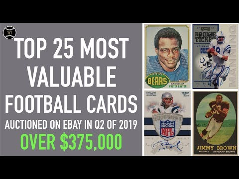 Top 25 Most Expensive Football Cards Sold On Ebay In Q2 Of 2019 (April - June 2019)