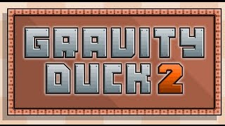 Gravity Duck 2-Walkthrough