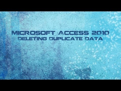 Microsoft Access 2010 Course: Deleting Duplicate Data