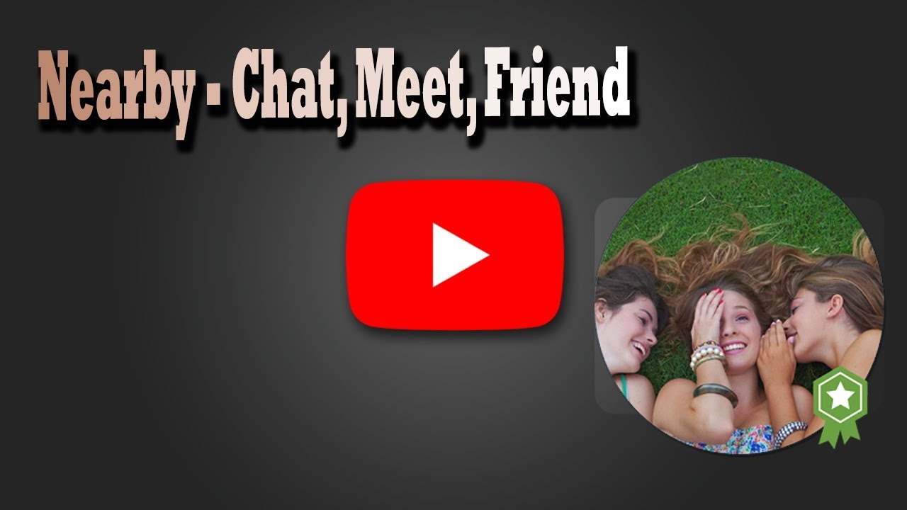 nearby chat meet friend