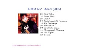 Video Adam AF2 - Adam (2005) Full Album + Lirik Lagu [Malay Pop] download MP3, 3GP, MP4, WEBM, AVI, FLV Januari 2018