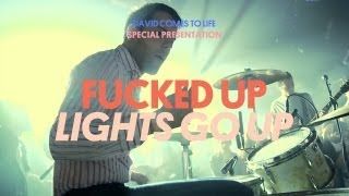 Fucked Up - Lights Go Up - David Comes To Life