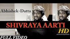 SHIVRAYA AARTI | ABHISHEK-DATTA | AADARSH SHINDE | DATTA SONAWANE | ABHISHEK KATE | DATTA GUNJAL