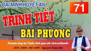 ĐẠI MINH HUYẾT ÁN TẬP 71-TRINH TIẾT BÀI PHƯƠNG-TRUYỆN TRINH THÁM MC TUẤN ANH