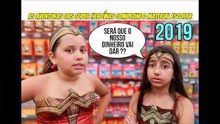 AS AVENTURAS DAS SUPER HEROÍNAS COMPRANDO MATERIAL ESCOLAR 2019 !! - Julia Moraes