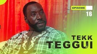 TEKK TEGGUI - Saison 1 - Episode 16