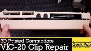 VIC-20 Clip Repair (3D Printed)