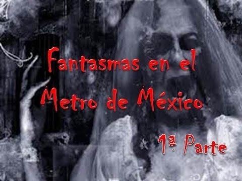 Fantasmas en el Metro de la Ciudad de México 1a Parte