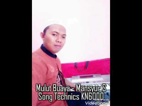 Mulut Buaya - Mansyur S Song Technics KN6000