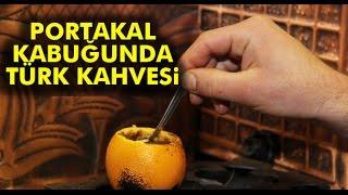 Portakal İçinde Pişen 'Türk Kahvesi'