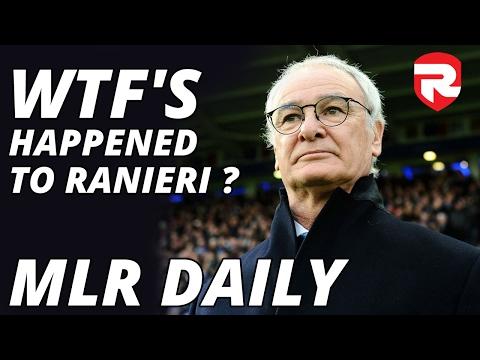 WTF's Happened To Ranieri & Chelsea Slip Up | MLR Daily