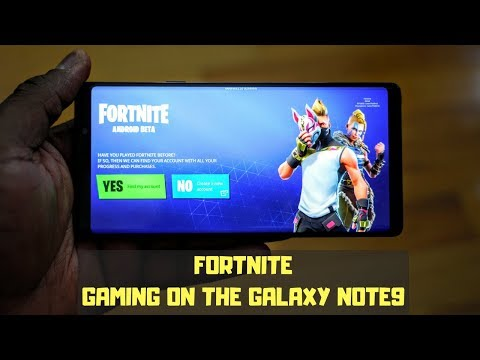 Fortnite on Android! Gaming on the Galaxy Note9!!!