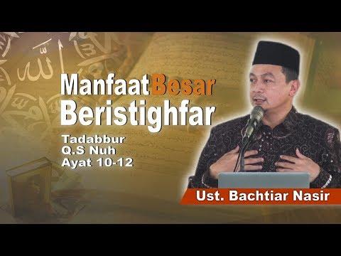 Ustadz Bachtiar Nasir - Dampak Besar Beristighfar