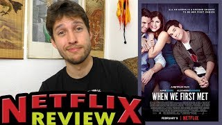 When We First Met - Netflix Movie Review || The Netflix Knowhow