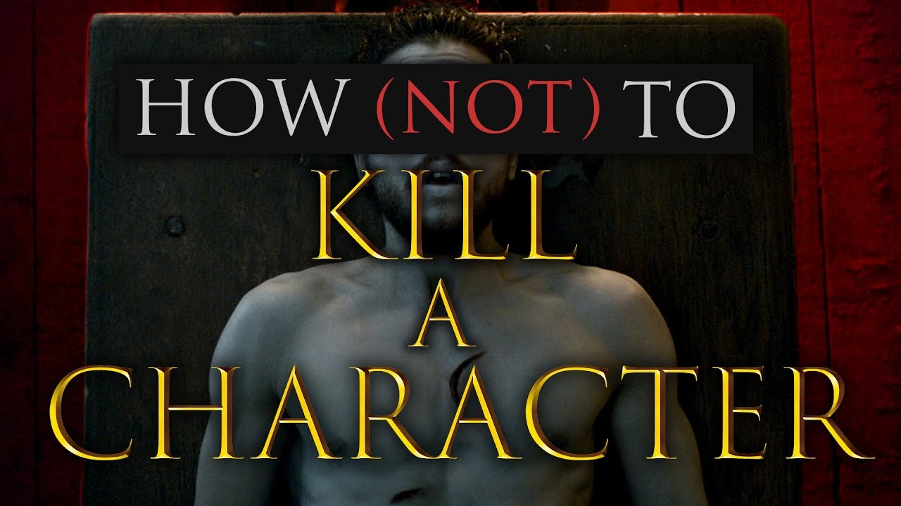 Game of Thrones: How (Not) To Kill A Character