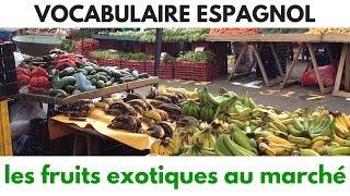 Vocabulaire espagnol: les fruits exotiques