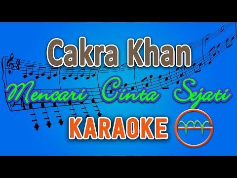 Cakra Khan - Mencari Cinta Sejati (Karaoke) | GMusic