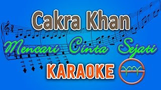 Cakra Khan - Mencari Cinta Sejati (Karaoke Lirik Chord) by GMusic