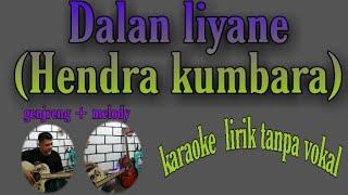 Dalan liyane [Hendra kumbara] karaoke gitar akustik