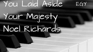 You Laid Aside Your Majesty Cover (Noel Richards) - Instrumental (Piano) - EGY