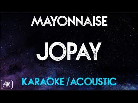 Mayonnaise - Jopay (Karaoke/Acoustic)