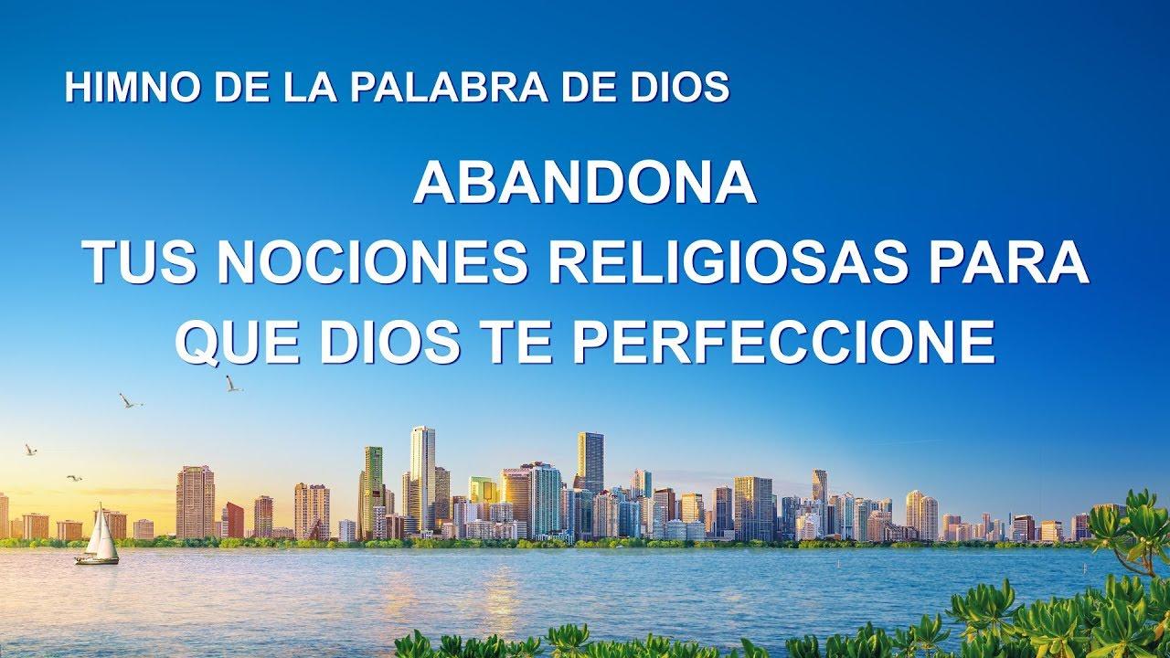 Canción cristiana | Abandona tus nociones religiosas para que Dios te perfeccione