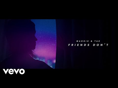 Maddie & Tae - Friends Don't (Lyric Video)