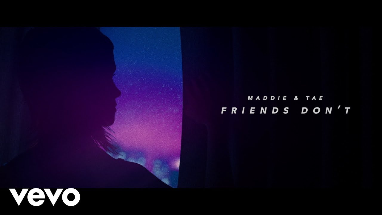 Maddie U0026 Tae   Friends Donu0027t (Lyric Video)