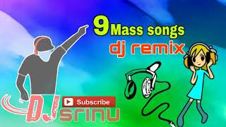 New Telugu 9 Mass DJ remix songs || Dj Srinu Mix || 2019 Dj