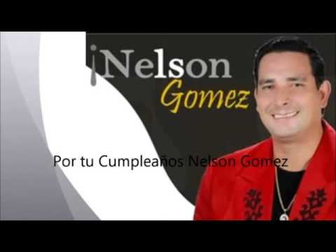 Por Tu Cumpleaños Nelson Gomez Letra
