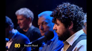 Raglan Road - John Sheahan – 80th Birthday Concert - Featuring Glen Hansard and Declan O'Rourke